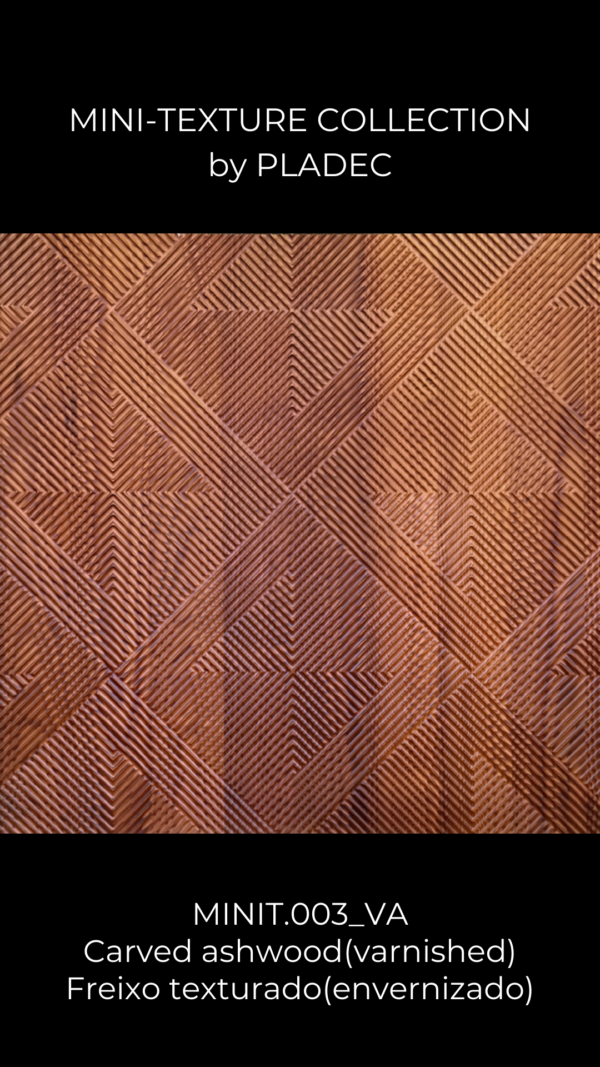 A varnished, ash-wood design that belongs in the Mini-Texture collection. In the photo, there's a wood patterns with tilted squares. Each square has an interior shape, geometrical as well, that enhances the piece and adds contrast.